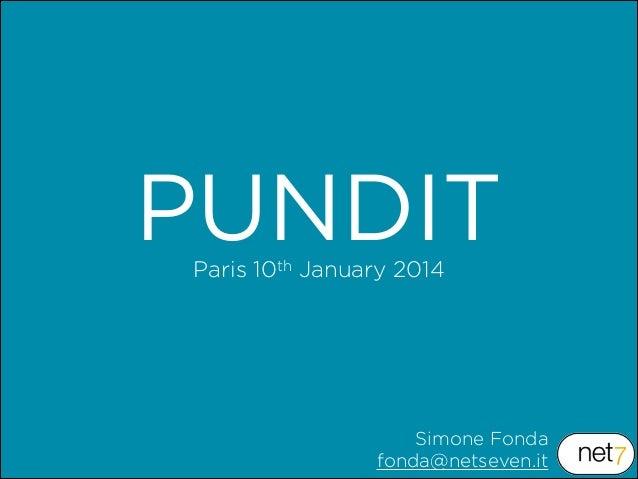 PUNDIT Paris 10th January 2014  Simone Fonda fonda@netseven.it