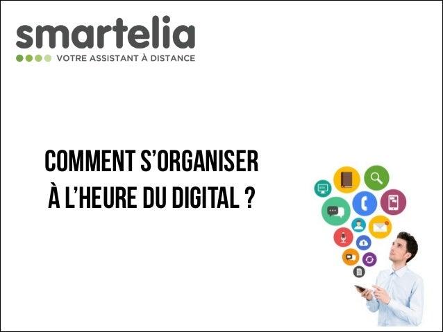 Comment s'organiser à l'heure du digital ?