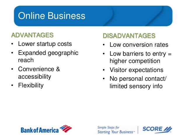 Online Business ADVANTAGES • Lower startup costs • Expanded geographic reach • Convenience & accessibility • Flexibility  ...