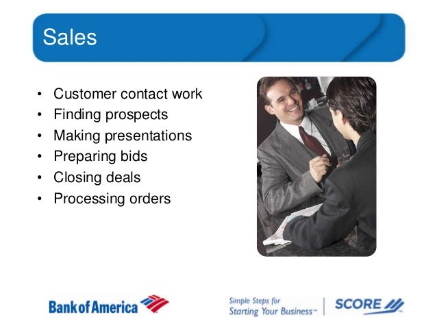 Sales • • • • • •  Customer contact work Finding prospects Making presentations Preparing bids Closing deals Processing or...