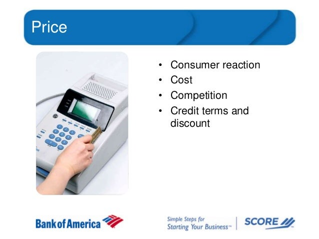 Price • • • •  Consumer reaction Cost Competition Credit terms and discount