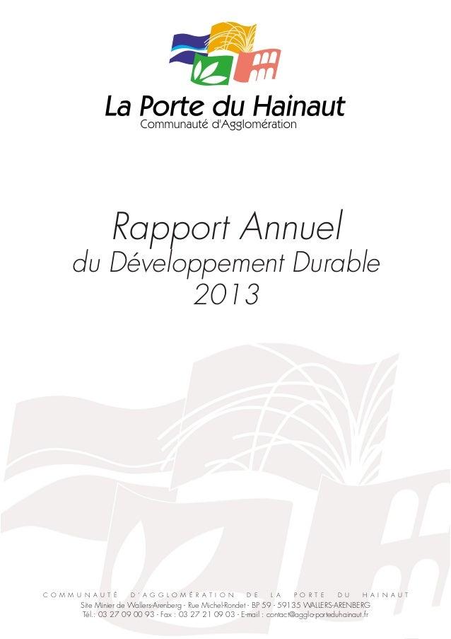 1 Rapport Annuel du Développement Durable 2013 C O M M U N A U T É D ' A G G L O M É R A T I O N D E L A P O R T E D U H A...