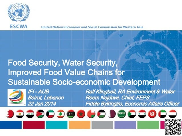Food Security, Water Security, Improved Food Value Chains for Sustainable Socio-economic Development IFI - AUB Beirut, Leb...
