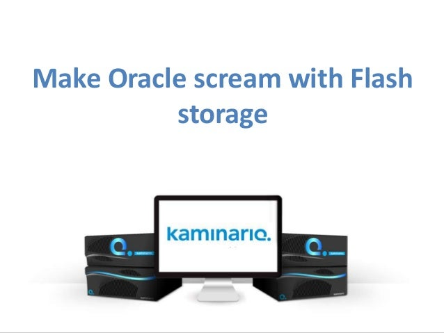 Make Oracle scream with Flash storage
