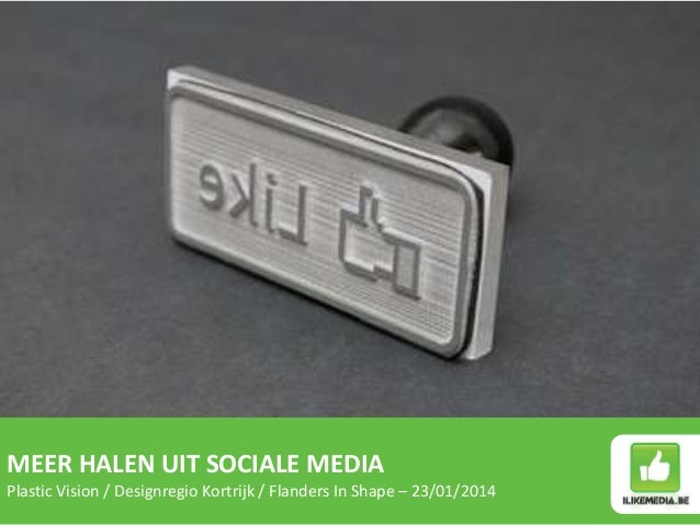 MEER HALEN UIT SOCIALE MEDIA Plastic Vision / Designregio Kortrijk / Flanders In Shape – 23/01/2014