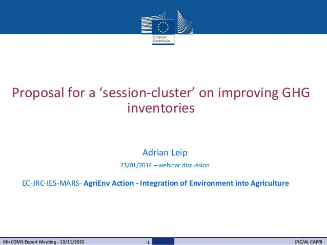 Proposal for a 'session-cluster' on improving GHG inventories Adrian Leip 23/01/2014 – webinar discussion  EC-JRC-IES-MARS...