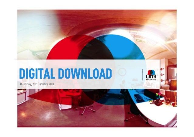 DIGITAL DOWNLOAD Thursday, 23rd January 2014
