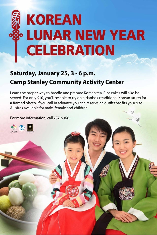 KOREAN LUNAR NEW YEAR CELEBRATION Saturday, January 25, 3 - 6 p.m. Camp Stanley Community Activity Center Learn the proper...