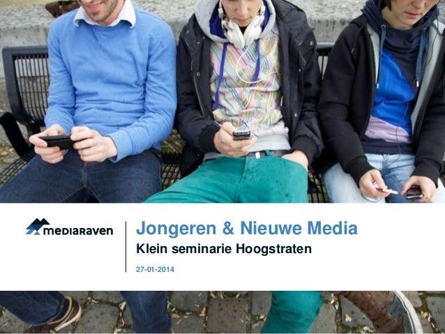 Jongeren & Nieuwe Media Klein seminarie Hoogstraten 27-01-2014