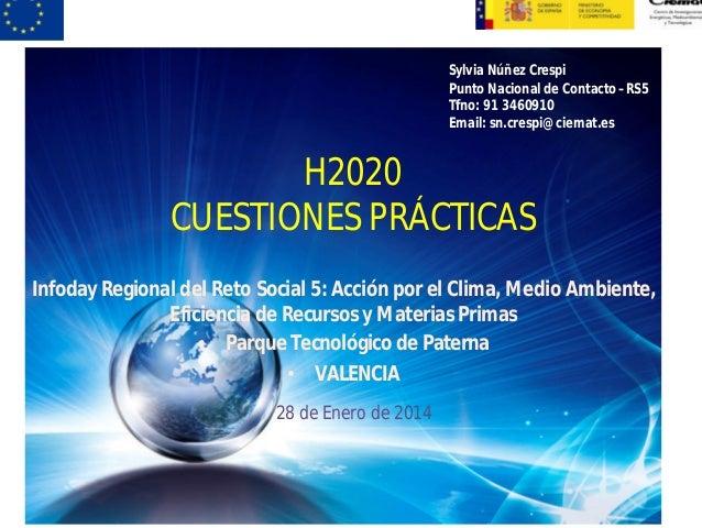 H2020  CUESTIONES PRÁCTICAS  Infoday Regional del Reto Social 5: Acción por el Clima, Medio Ambiente,  Eficiencia de Recur...