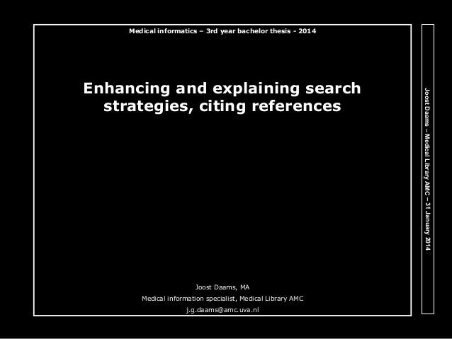 Medical informatics – 3rd year bachelor thesis - 2014  Joost Daams, MA Medical information specialist, Medical Library AMC...