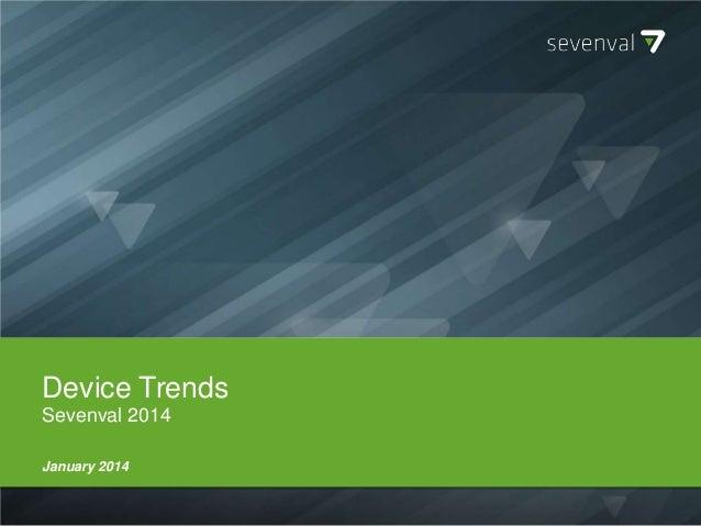 Device Trends Sevenval 2014 January 2014