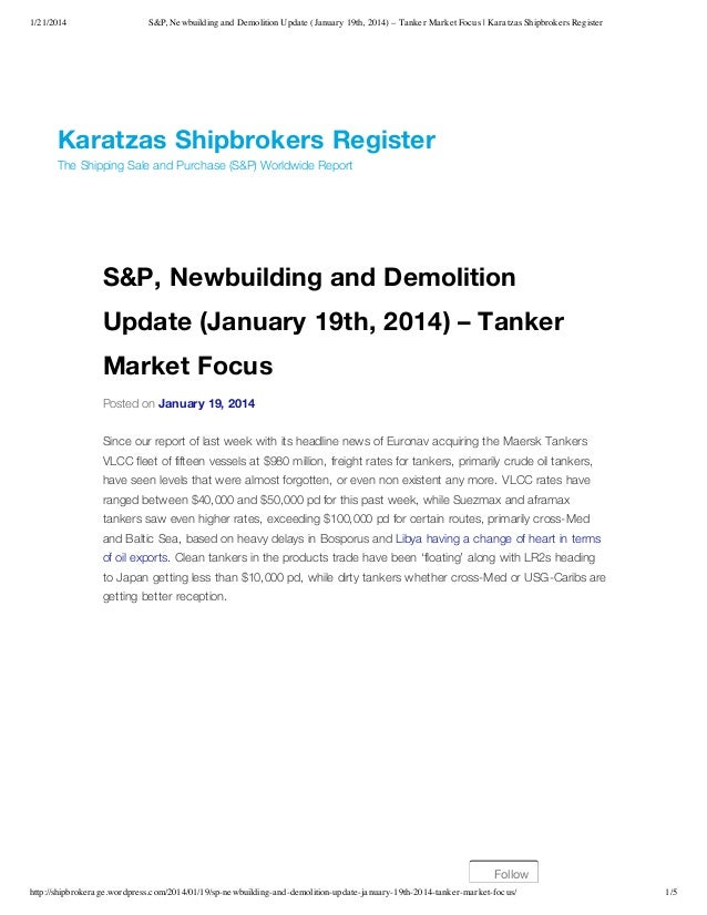 1/21/2014  S&P, Newbuilding and Demolition Update (January 19th, 2014) – Tanker Market Focus   Karatzas Shipbrokers Regist...