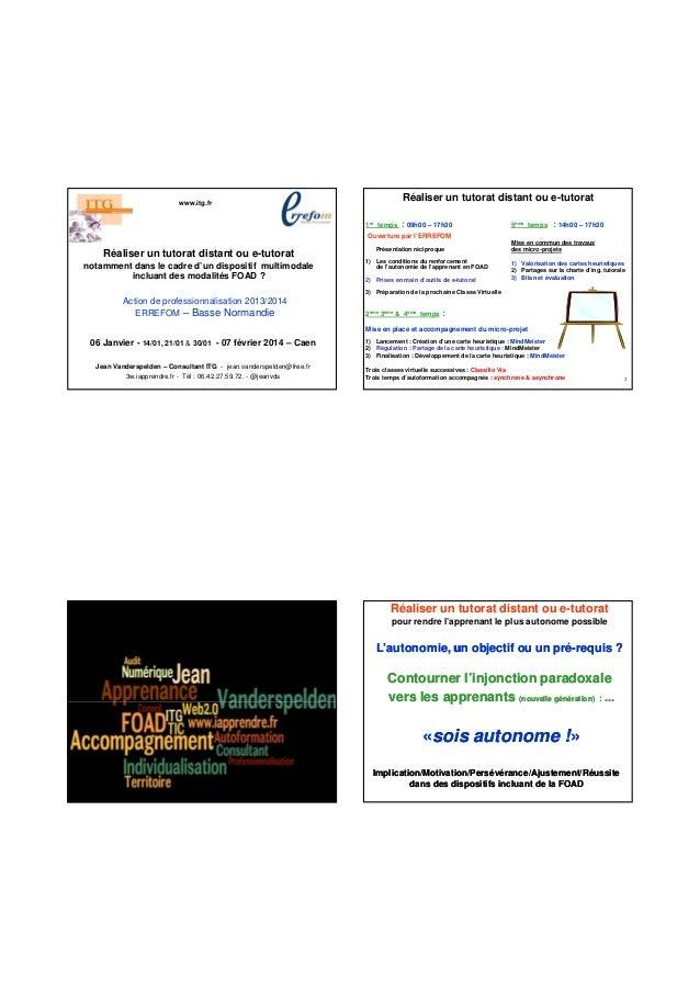 Réaliser un tutorat distant ou e-tutorat  www.itg.fr 1er temps  : 09h00 – 17h30  5ème temps  : 14h00 – 17h30  Ouverture pa...