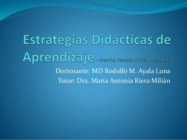 Doctorante: MD Rodolfo M. Ayala Luna Tutor: Dra. María Antonia Riera Milián