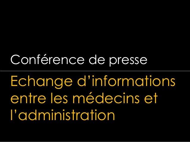 Conférence de presse  Echange d'informations entre les médecins et l'administration