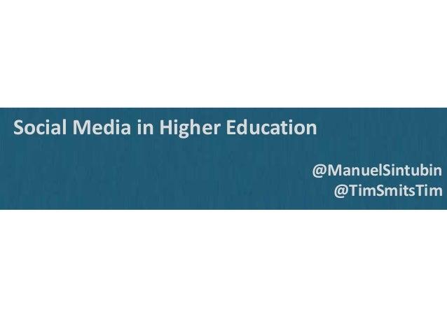 Social Media in Higher Education @ManuelSintubin @TimSmitsTim