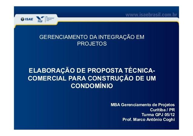 GERENCIAMENTO DA INTEGRAÇÃO EM PROJETOS  ELABORAÇÃO DE PROPOSTA TÉCNICACOMERCIAL PARA CONSTRUÇÃO DE UM CONDOMÍNIO MBA Gere...