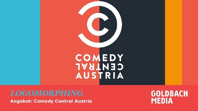 LOGOMORPHING  THANKS Angebot: Comedy Central Austria Ang  for your attention!