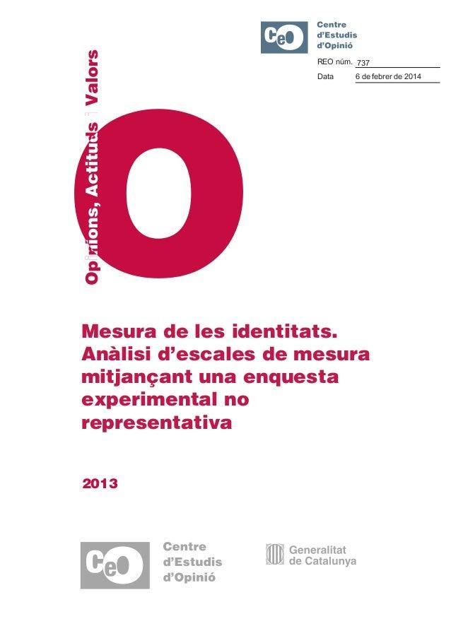 REO núm. 737 Data  6 de febrer de 2014  Mesura de les identitats. Anàlisi d'escales de mesura mitjançant una enquesta expe...