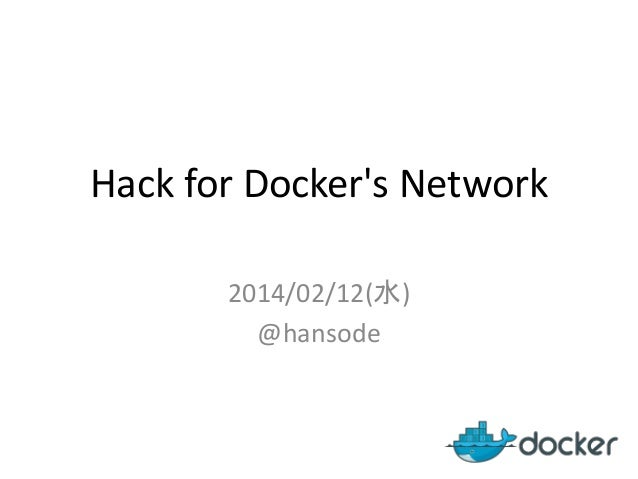 Hack for Docker's Network 2014/02/12(水) @hansode