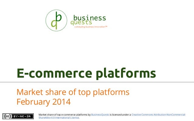 E-commerce platforms Market share of top platforms February 2014 Market share of top e-commerce platforms by BusinessQuest...