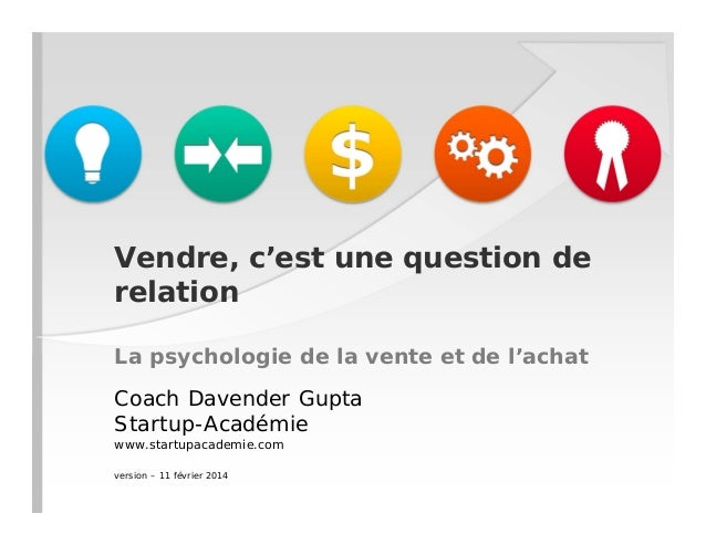 Vendre, c'est une question de relation La psychologie de la vente et de l'achat Coach Davender Gupta Startup-Académie www....