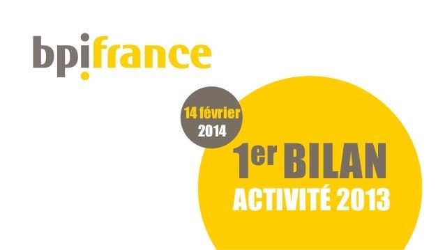 14 février 2014  er BILAN 1  ACTIVITÉ 2013