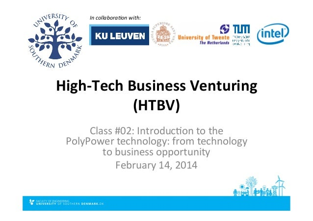High-­‐Tech	   Business	   Venturing	    (HTBV)	    Class	   #02:	   Introduc2on	   to	   the	    PolyPower	   technology:...