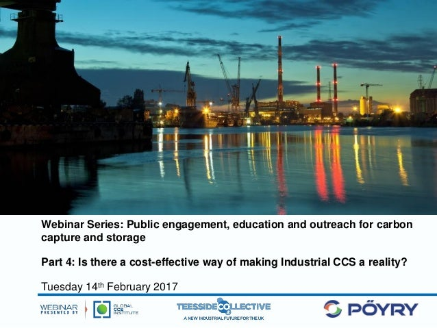 Webinar Series: Public engagement, education and outreach for carbon capture and storage Part 4: Is there a cost-effective...