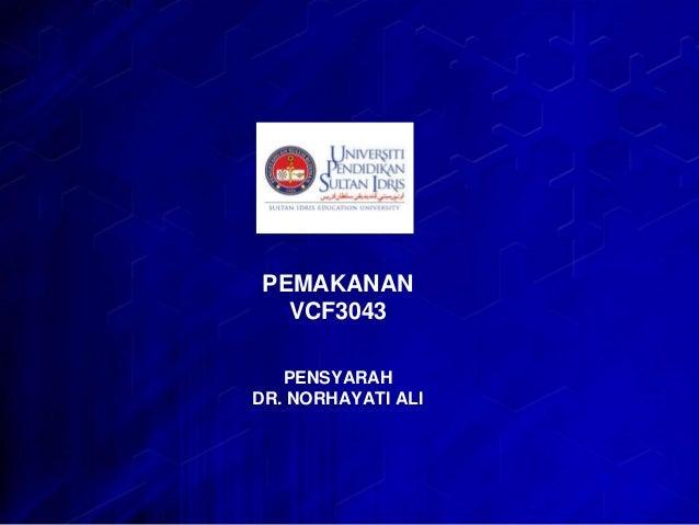 PEMAKANAN VCF3043 PENSYARAH DR. NORHAYATI ALI