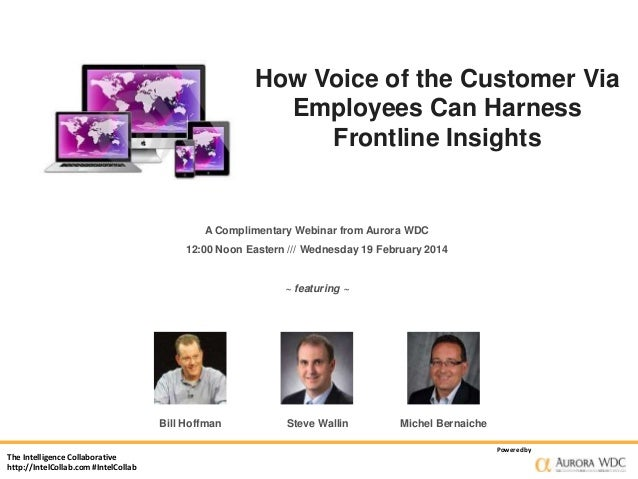How Voice of the Customer Via Employees Can Harness Frontline Insights  A Complimentary Webinar from Aurora WDC 12:00 Noon...