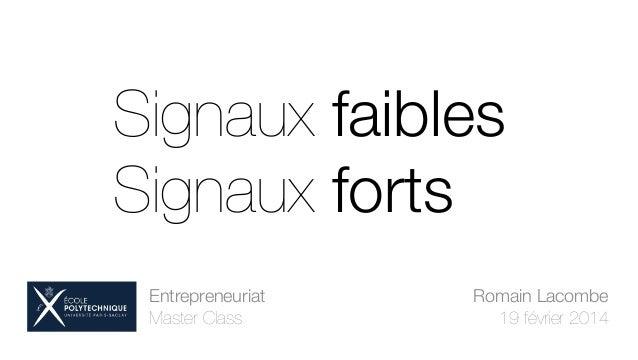 "Signaux faibles Signaux forts Entrepreneuriat"" Master Class !  Romain Lacombe"" 19 février 2014"