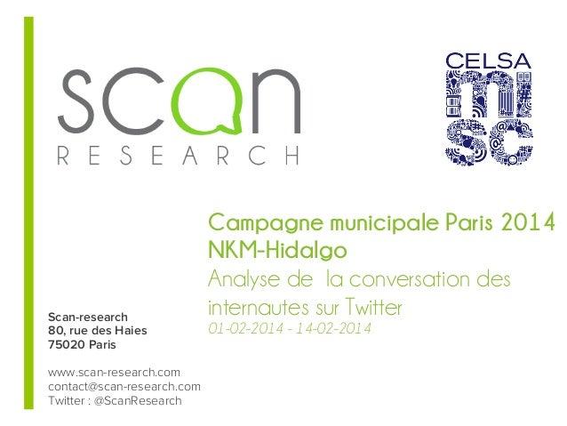 18-‐11-‐2013  -‐  27-‐01-‐2014   Campagne municipale Paris 2014 NKM-Hidalgo Analyse de la conversation des inte...