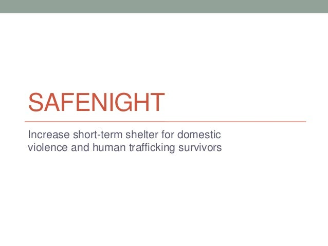 SAFENIGHT Increase short-term shelter for domestic violence and human trafficking survivors