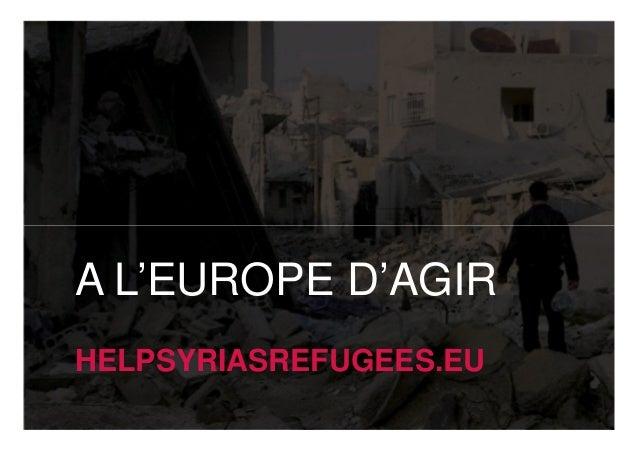 A L'EUROPE D'AGIR HELPSYRIASREFUGEES.EU