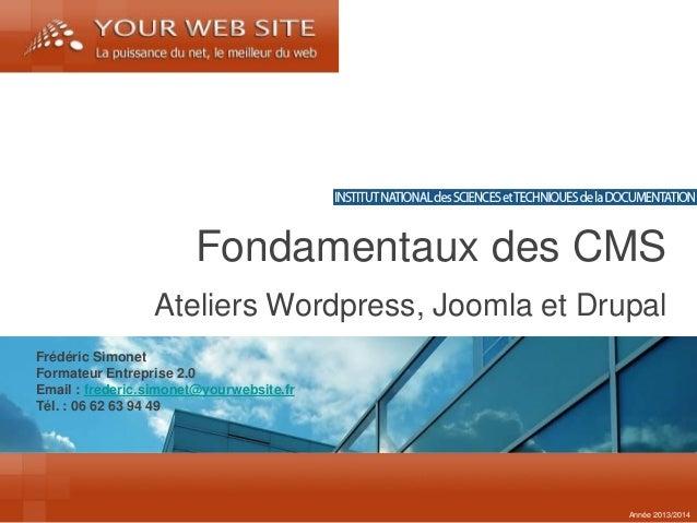 Frédéric Simonet  Formateur Entreprise 2.0  Email : frederic.simonet@yourwebsite.fr  Tél. : 06 62 63 94 49  Ateliers Wordp...