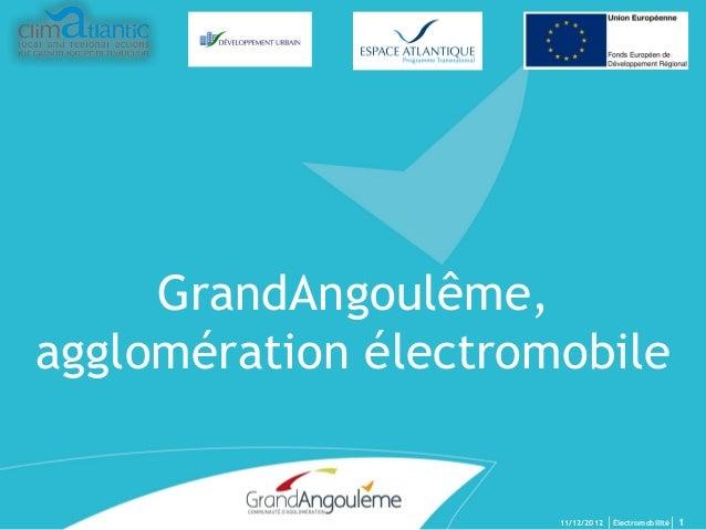 GrandAngoulême, agglomération électromobile  11/12/2012  │Électromobilité│ 1