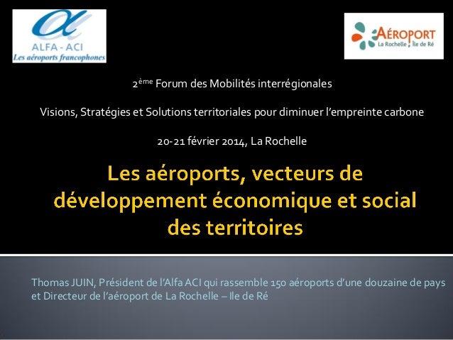 2ème Forum des Mobilités interrégionales Visions, Stratégies et Solutions territoriales pour diminuer l'empreinte carbone ...