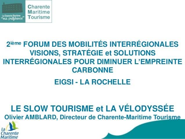 2ième FORUM DES MOBILITÉS INTERRÉGIONALES VISIONS, STRATÉGIE et SOLUTIONS INTERRÉGIONALES POUR DIMINUER L'EMPREINTE CARBON...