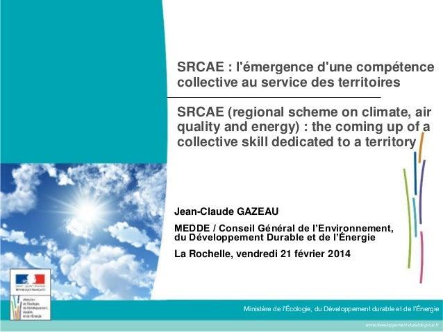 SRCAE : l'émergence d'une compétence collective au service des territoires SRCAE (regional scheme on climate, air quality ...