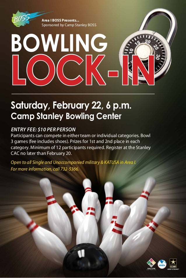 Area I BOSS Presents... Sponsored by Camp Stanley BOSS  Bowling  Lock-In Saturday, February 22, 6 p.m. Camp Stanley Bowlin...