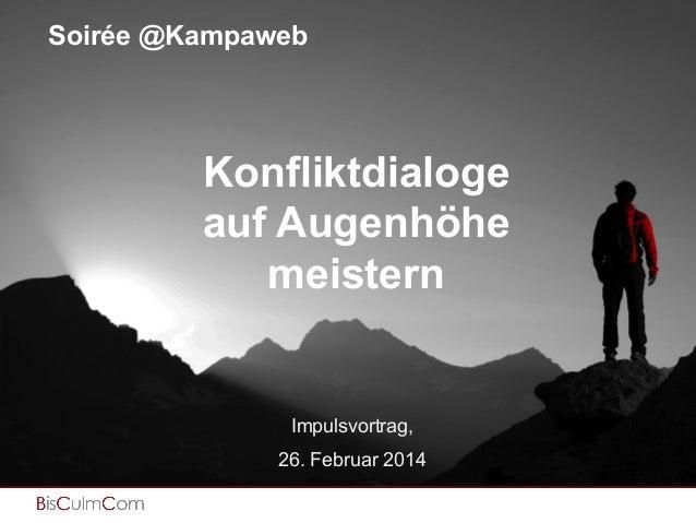 Soirée @Kampaweb  Content Strategie & Content Marketing & Content  Konfliktdialoge auf Augenhöhe meistern  Impulsvortrag, ...