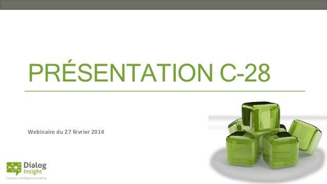 PRÉSENTATION C-28 Webinaire du 27 février 2014