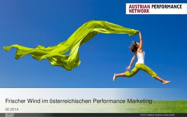 Frischer Wind im österreichischen Performance Marketing 02-2014 © 2014 Goldbach Audience Austria GmbH  1