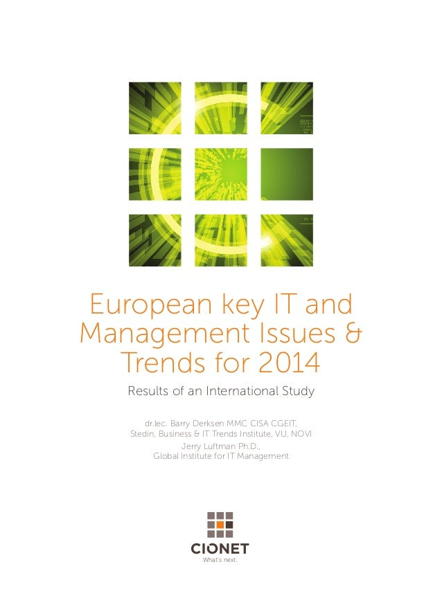 European key IT and Management Issues & Trends for 2014 Results of an International Study dr.lec. Barry Derksen MMC CISA C...