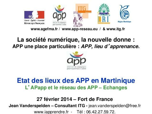 www.agefma.fr / www.app-reseau.eu / & www.itg.fr  La société numérique, la nouvelle donne : APP une place particulière : A...