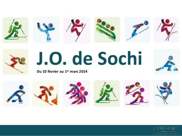J.O. de Sochi Du 10 février au 1er mars 2014