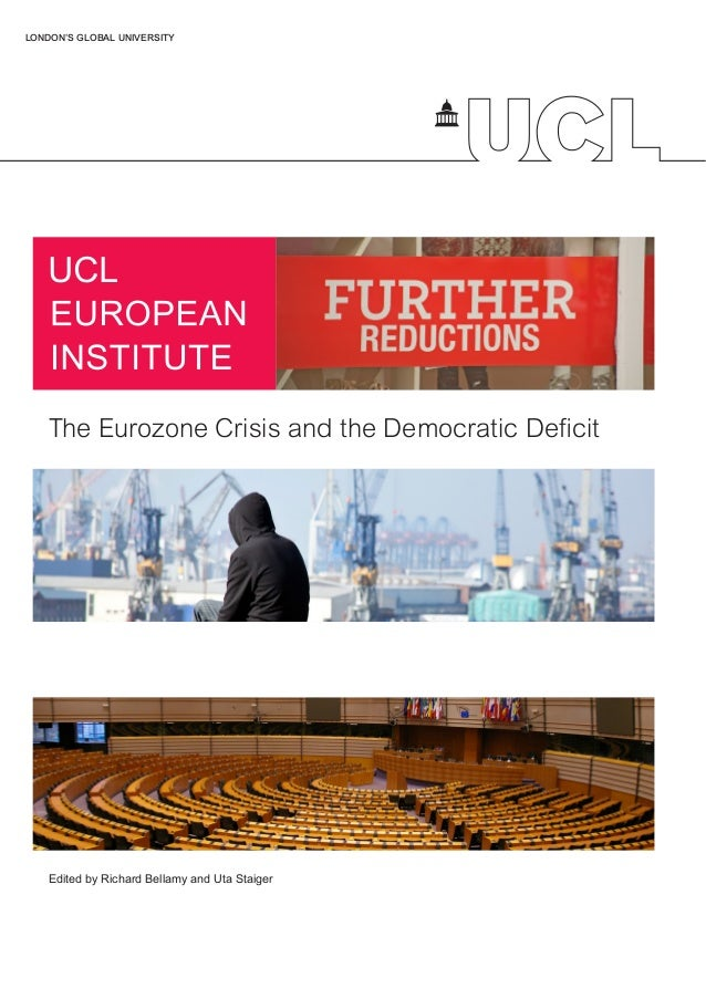 LONDON'S GLOBAL UNIVERSITY  The Eurozone Crisis and the Democratic Deficit  Edited by Richard Bellamy and Uta Staiger