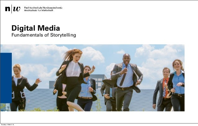 Digital Media  Fundamentals of Storytelling  Institut für Wirtschaftsinformatk / Institut Visuelle Kommunikation – Safak K...